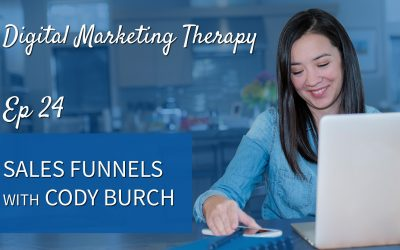 Ep 24 | Sales Funnels with Cody Burch