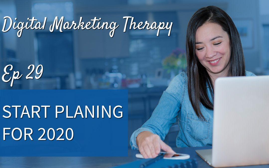 Ep 29 | Start Planning for 2020