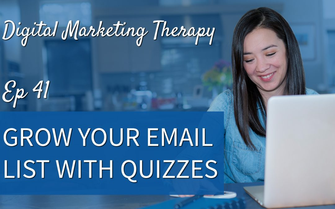 Ep 41 | Grow your Email List with Quizzes