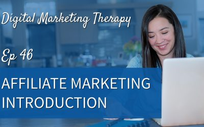 Ep 46 | Affiliate Marketing Introduction