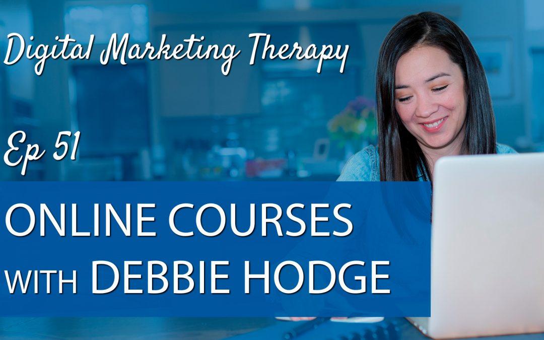 Ep 51 | Online Courses with Debbie Hodge
