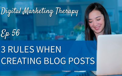 Ep 56 | 3 Rules When Creating Blog Posts
