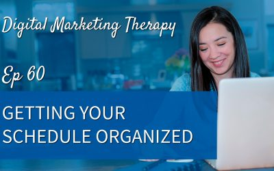 Ep 60 | Getting Your Schedule Organized