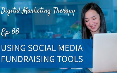 Ep 66 | Using Social Media Fundraising Tools