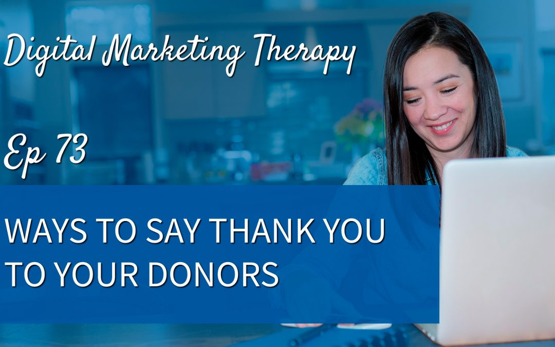 Ep 73 | Ways to Say Thank You to your Donors