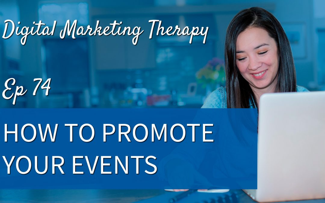Ep 74 | How to Promote your Events