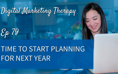 Ep 79 | Time to Start Planning for Next Year